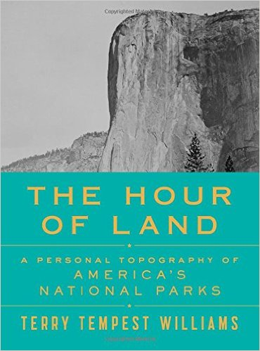 The Hour of Land- A Personal Topography of America's National Parks