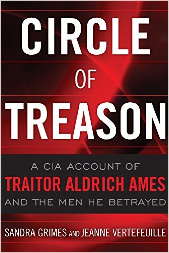 Circle of Treason- A CIA Account of Traitor Aldrich Ames and the Men He Betrayed