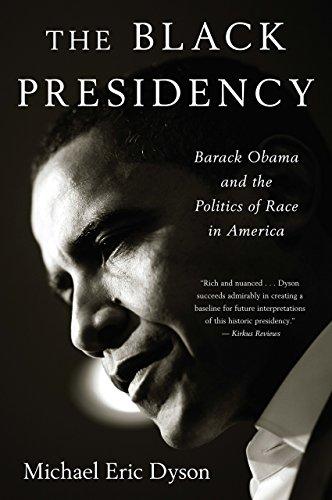 The Black Presidency- Barack Obama and the Politics of Race in America