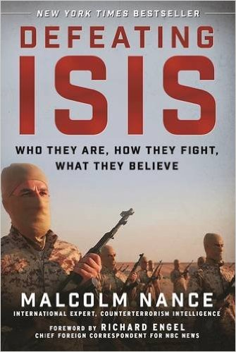 Defeating ISIS- Who They Are, How They Fight, What They Believe