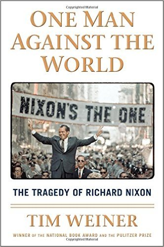 One Man Against the World- The Tragedy of Richard Nixon