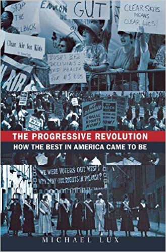 The Progressive Revolution: How the Best in America Came to Be