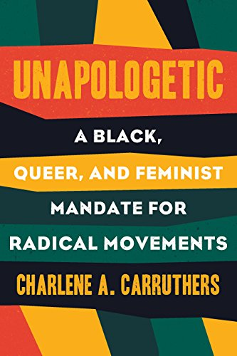 Unapologetic: A Black, Queer, and Feminist Mandate for Radical Movements
